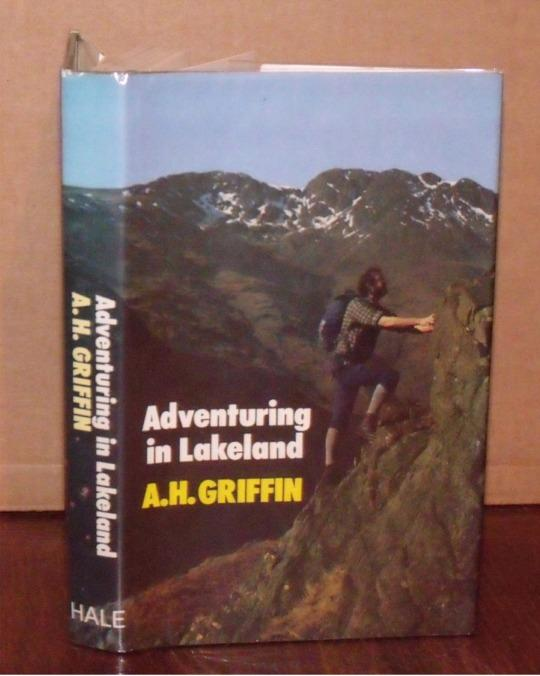 Image for Adventuring in Lakeland. 'Scrambling, 'geriatric' rock-climbing, gill-climbing, snow-climbing and ski-mountaineering'.