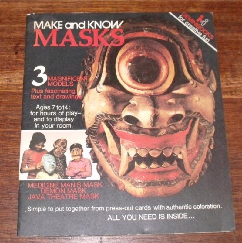 Image for Make and Know Masks: Medicine Man's Mask. Demon Mask. Java Theatre mask. 3 Magnificent Models Plus fascinating text and drawings. Ages 7 - 14: For hours of play- and to display in your room. - Simple to put together from press-out cards with authentic coloration.