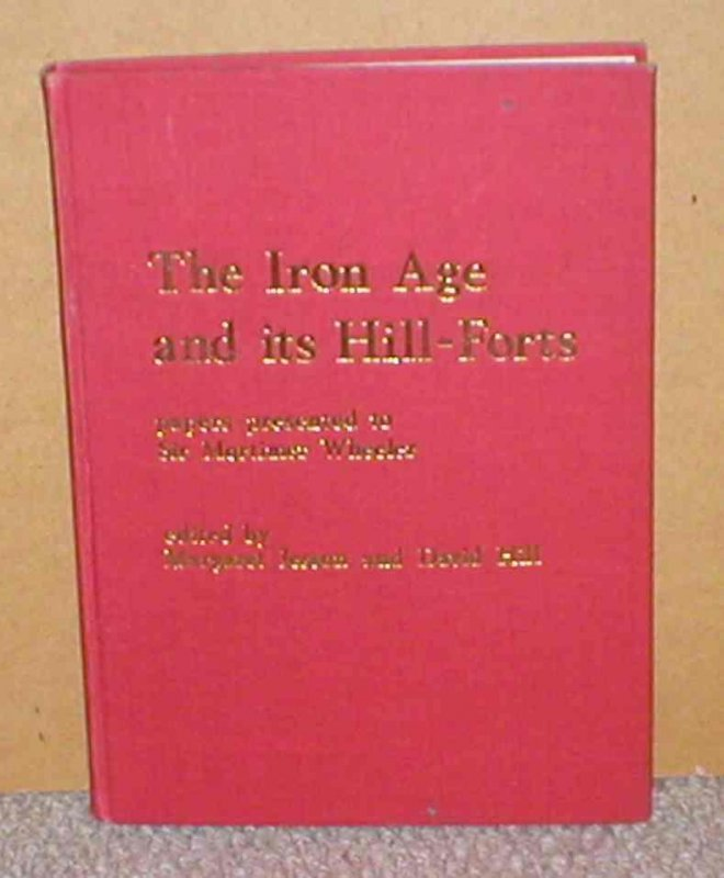 Image for The Iron Age & Its Hill-Forts - Papers Presented to Sir Mortimer Wheeler