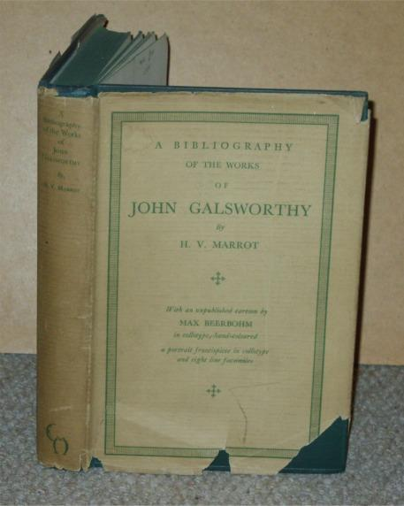 Image for A Bibiography Of The Works Of John Galsworthy. With an unpublished cartoon by Max Beerbohm in collotype, hand coloured, a portrait frontispiece in collotype and eight line facsimilies.