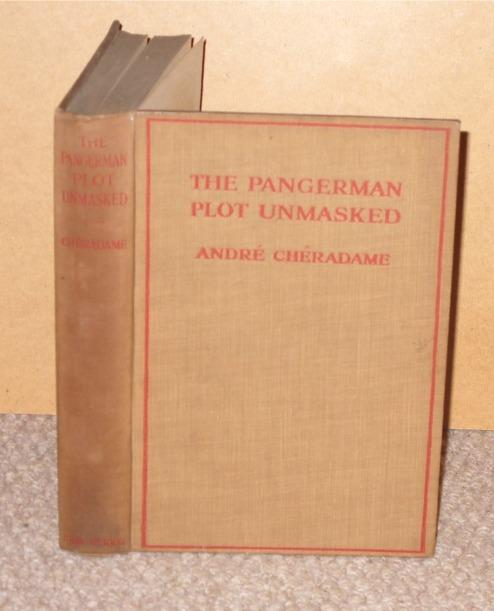 "Image for The Pangerman Plot Unmasked. Berlin's Formidable Peace-trap of ""The Drawn War""."