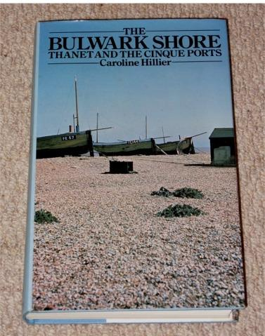 Image for The Bulwark Shore. Thanet and the Cinque Ports.