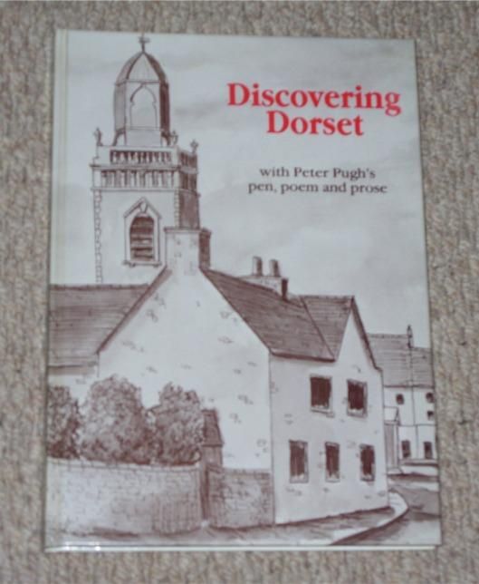 Image for Discovering Dorset With Peter Pugh's Pen, Poem and Prose.