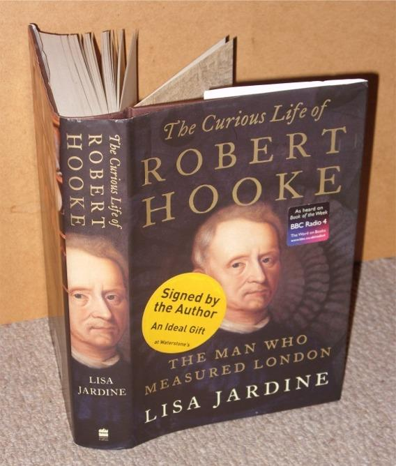 Curious Life of Robert Hooke. The Man who Measured London.
