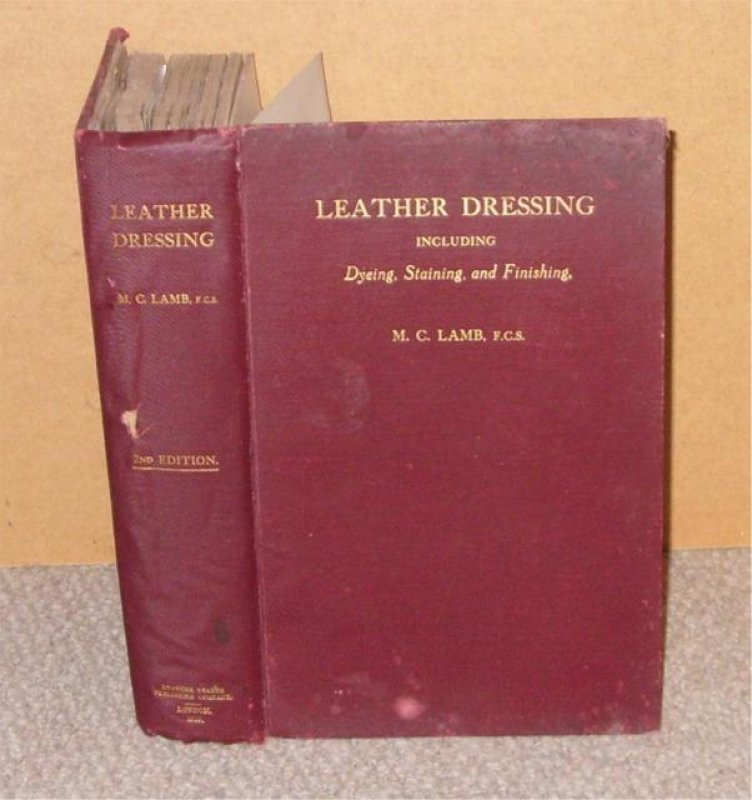Image for Leather Dressing, Including Dyeing, Staining & Finishing. Second edition, revised and enlarged.