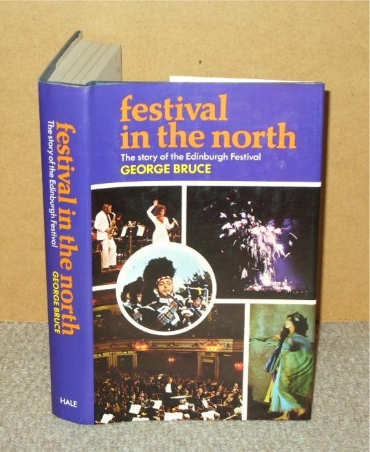 Image for Festival in the North. The story of the Edinburgh Festival.