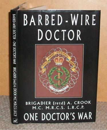 Image for Barbed-Wire Doctor. Memoirs of Brigadier Crook. One Doctor's War.