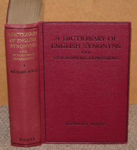 Image for A Dictionary of English Synonyms and Synonymous Expressions. Designed as a guide to apt and varied diction. New Edition, revised and enlarged by Alfred Dwight Sheffield.