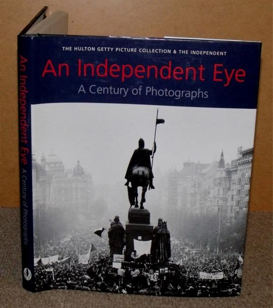 Image for An Independent Eye. A Century of Photographs. The Hulton Getty Picture Collection.
