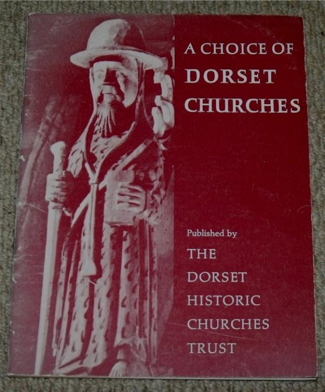 Image for A Choice of Dorset Churches. Foreword by Sir Owen Morshead.