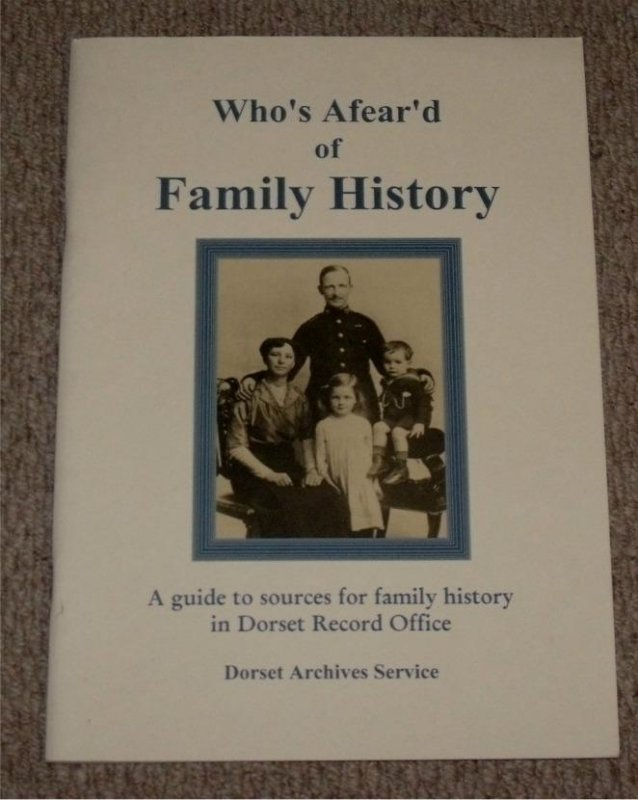 Image for Who's Afear'd of Family History. A guide to sources for family history in Dorset Record Office.