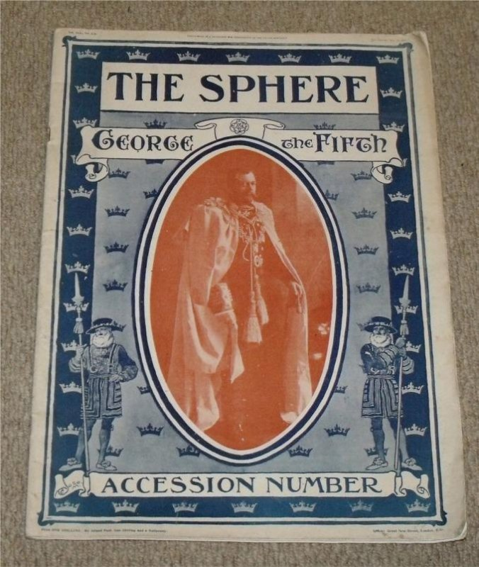 Image for The Sphere. George the Fifth Accession Number. May 21 1910. An illustrated newspaper for the Home.