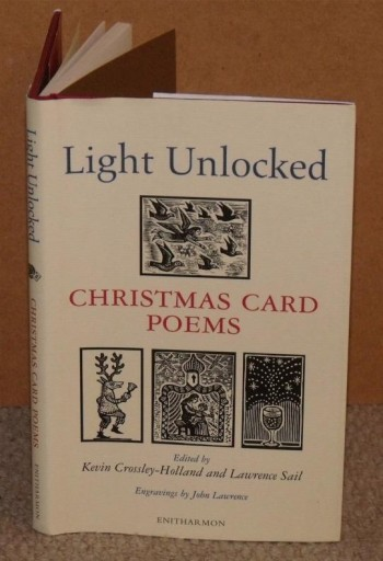 Image for Light Unlocked. Christmas Card Poems. Edited by Kevin Crossley-Holland and Lawrence Sail. Engravings by John Lawrence. Signed copy.