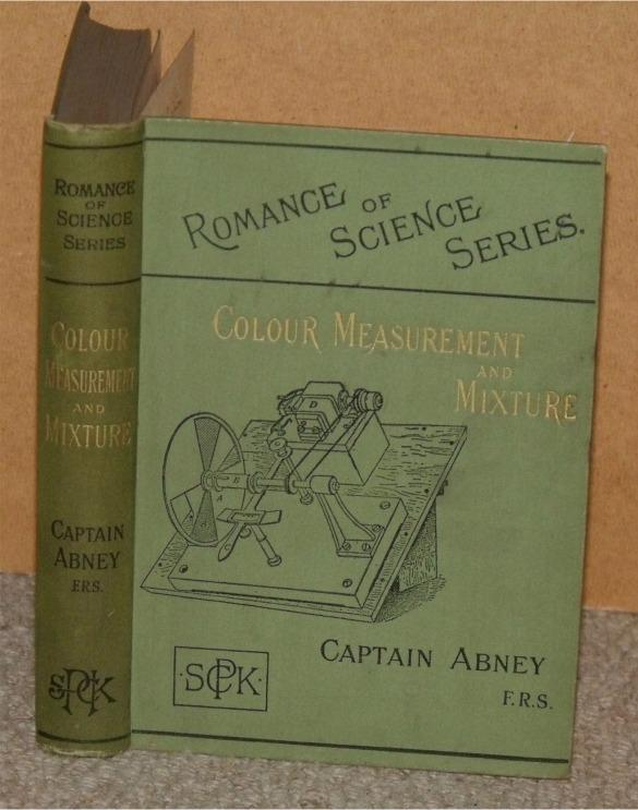 Image for Colour Measurement and Mixture. Romance of Science Series. With numerous illustrations.
