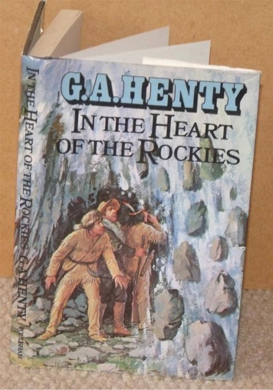 Image for In The Heart of the Rockies. A Story of adventure in Colorado. The Foulsham Henty Library.