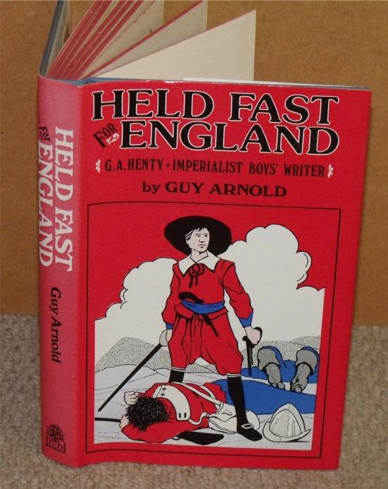 Image for Held Fast for England. G.A.Henty, Imperialist Boy's Writer.