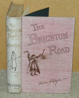Image for The Brighton Road. Old Times and New on a Classic Highway. With ninety illustrations by the author and from Old-time Pictures and Engravings.