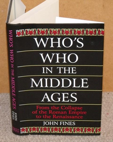 Image for Who's Who in the Middle Ages. From the Collapse of the Roman Empire to the Renaissance.