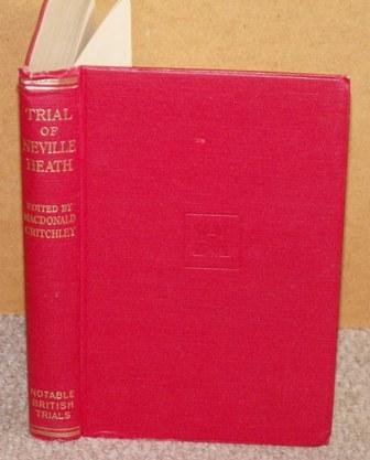 Image for Trial of Neville George Clevely Heath. Notable British Trials Series. Vol.75
