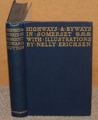 Image for Highways and Byways in Somerset. By Edward Hutton. With Illustrations by Nelly Erichsen.