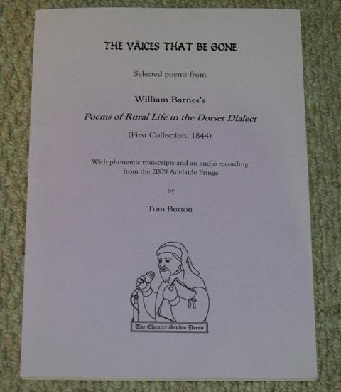 Image for The Vaices that be Gone. Selected poems from William Barnes's Poems of Rural Life in the Dorset Dialect (First Collection, 1844). With Phonemic transcripts and an audio recording fronm the 2009 Adelaide Fringe.