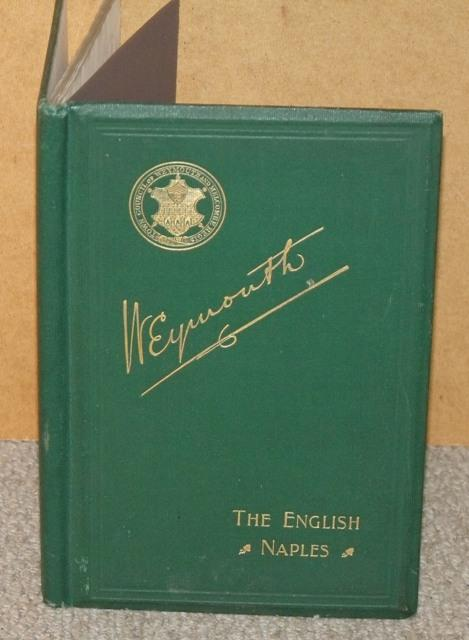Image for Weymouth Borough of Weymouth and Melcombe Regis. The English Naples. Weymouth Corporation Guide.