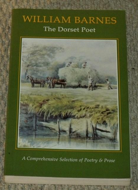 Image for William Barnes. The Dorset Poet. A Comprehensive Selection of Poetry and Prose. Introduced and Selected by Chris Wrigley.