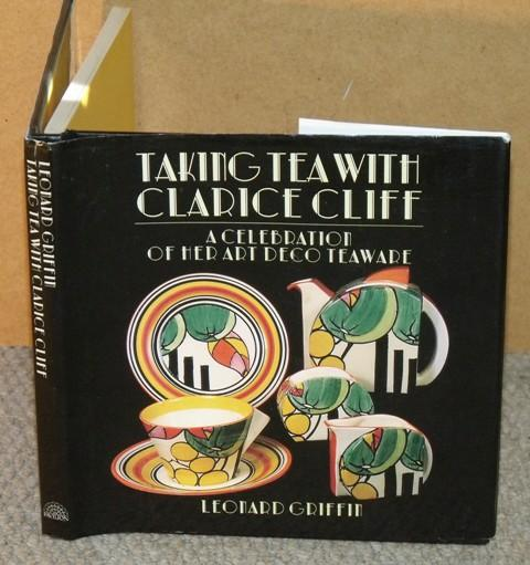 Image for Taking Tea With Clarice Cliff. A Celebration of her Art Deco Teaware. Photography by Michael Slaney & Leonard Griffin.