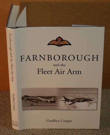 Image for Farnborough and the Fleet Air Arm. A History of the Naval Aircraft Department of the Royal Aircraft Establishment Farnborough Hampshire. Signed copy.