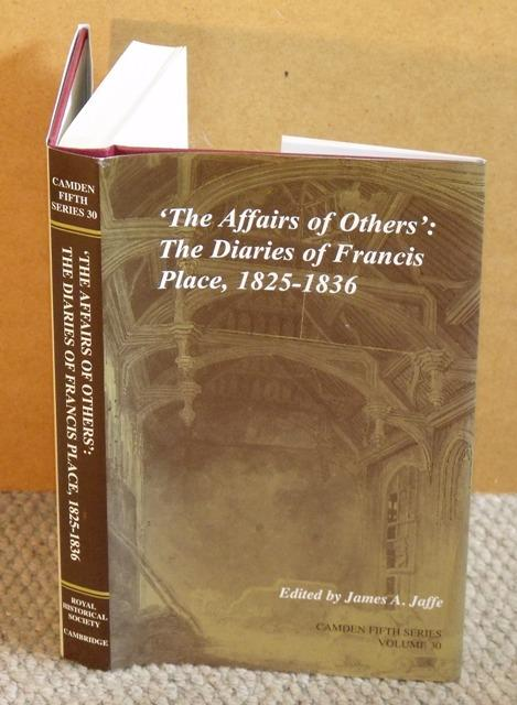 Image for 'The Affairs of Others': The Diaries of Francis Place, 1825-1836. Camden Fifth Series Volume 30.