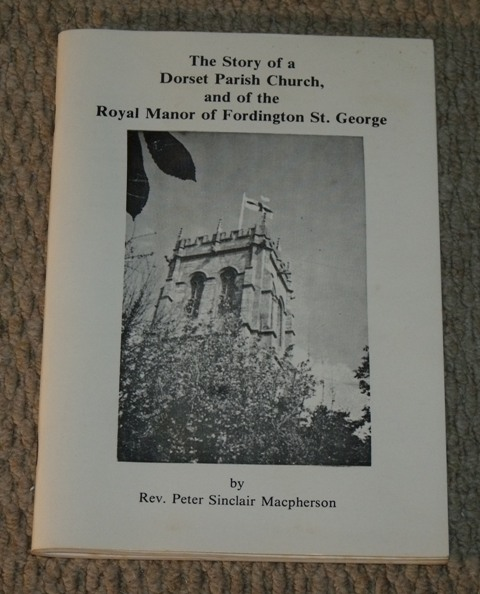 Image for The story of a Dorset Parish Church and of the Royal Manor of Fordington St.George.