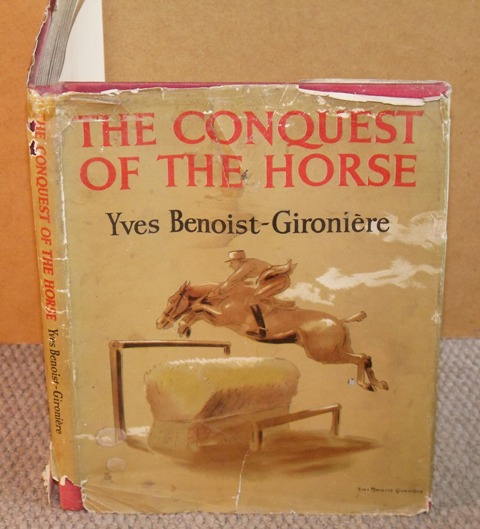 Image for The Conquest of the Horse. Translated from the French by Major C.P.C.Macnaughtan with Jean Boulting.