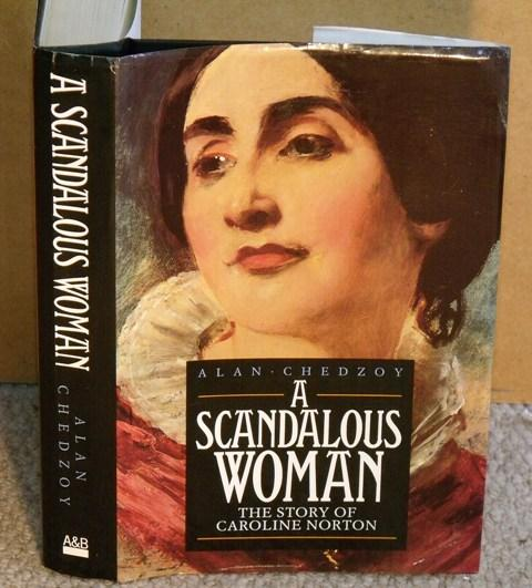 Image for A Scandalous Woman. The Story of Caroline Norton. Signed copy.