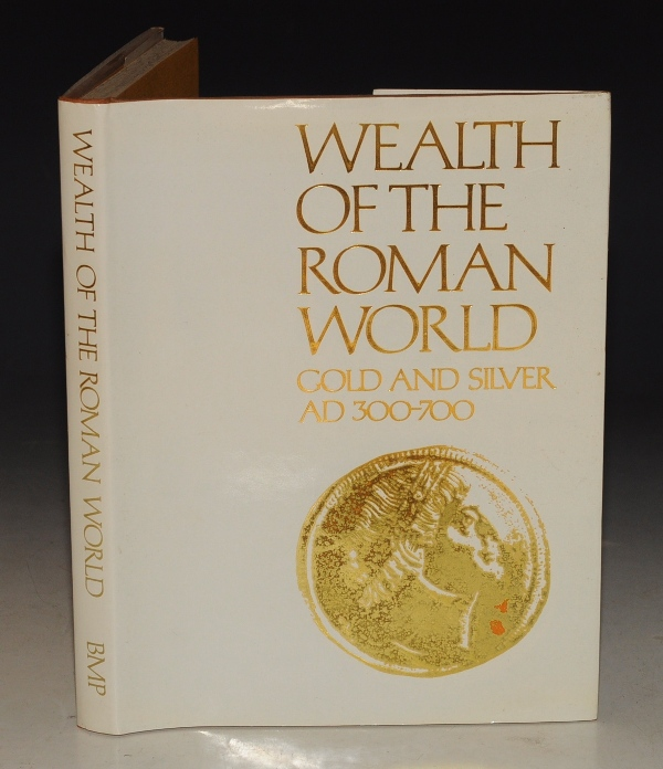Image for Wealth of the Roman World. Gold and Silver AD 300-700.
