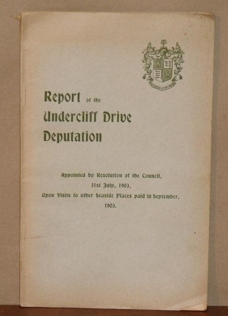 Image for Report of the Undercliff Drive Deputation. Appointed by Resolution of the Council, 31st July, 1903, upon visits to other Seaside Places paid in September 1903.