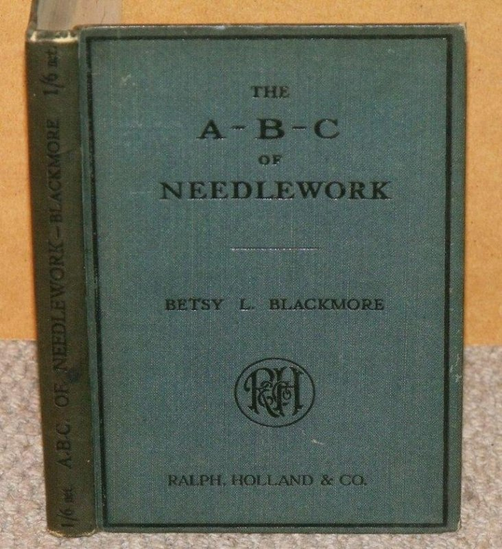 Image for The A-B-C of Needlework. Containing 200 original diagrams, including two inset plates. With a preface by Miss S.Loch.