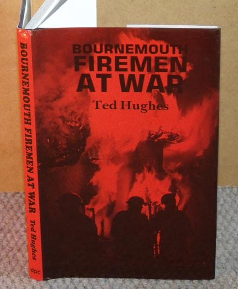 Image for Bournemouth Firemen at War. Signed, dedicated copy.