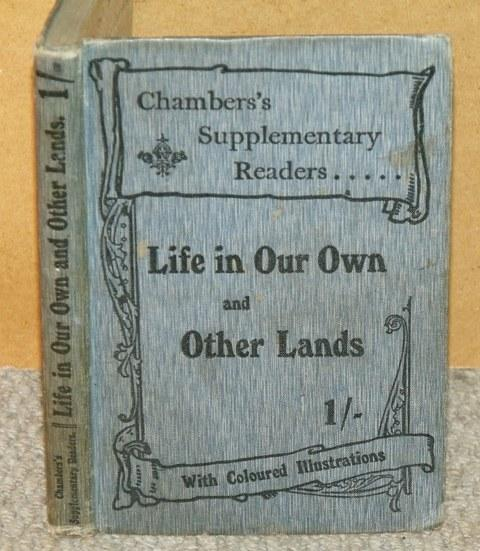 Image for Life in Our Own and Other Lands. With coloured illustrations. Chambers's Supplementary Readers.