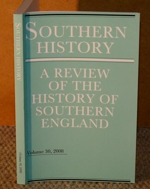 Image for Southern History. A Review of the History of Southern England. Volume 30 2008.