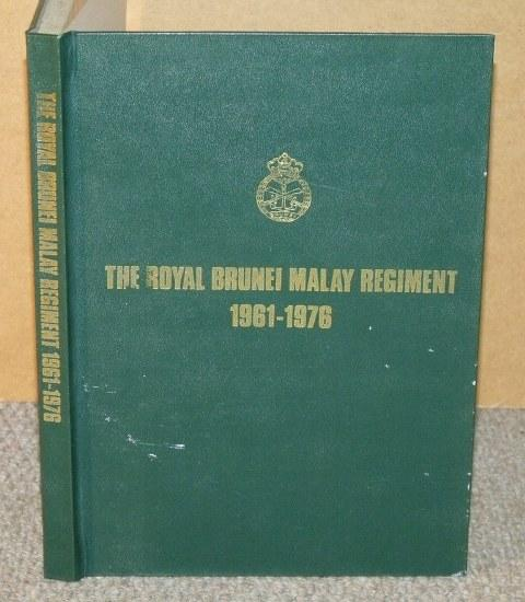 Image for The Royal Brunei Malay Regiment. 1961-1976. Signed limited edition.