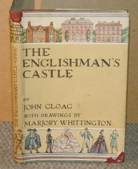 Image for The Englishman's Castle. A History of houses, large and small, in town and country, from A.D.100 to the present day. With drawings by Marjory Whittington.