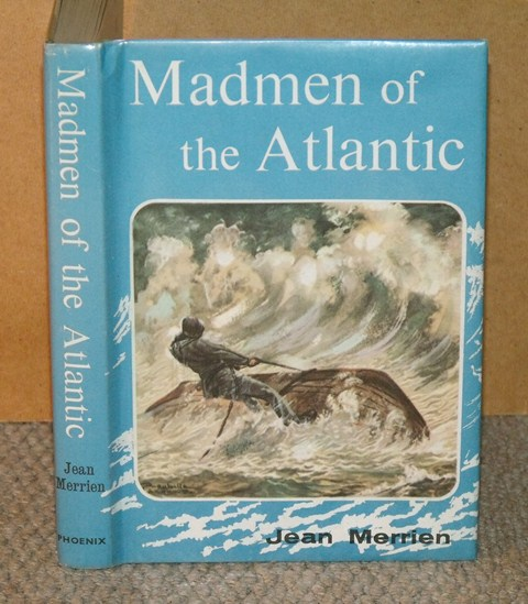 Image for Madmen of the Atlantic. Translated by Oliver Coburn. Illustrated by Jacques Roubille.