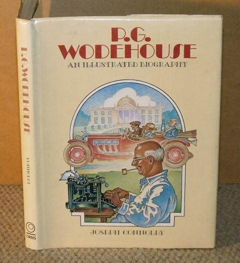 Image for P.G.Wodehouse. An Illustrated Biography. With complete bibliography and collectors guide.