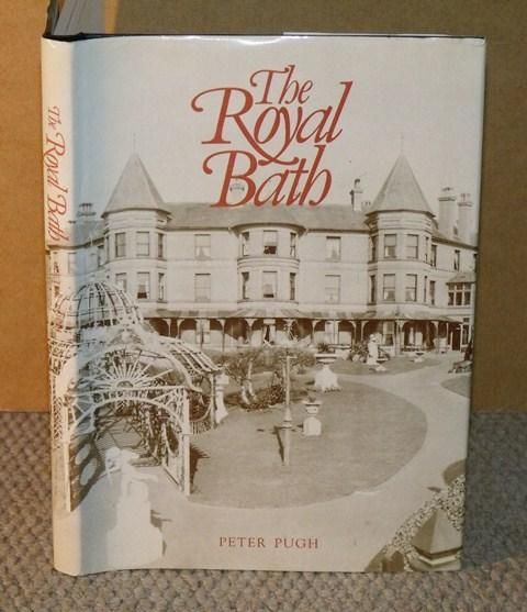 Image for The Royal Bath Hotel. A History. 1838-1988.