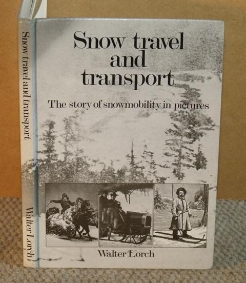 Image for Snow travel and transport. The story of snowmobility in pictures.