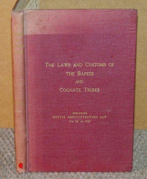 Image for The Laws and Customs of the Bapedi and Cognate Tribes of the Transvaal. With a Foreword by The Honourable Justice de Waal. Including Native Administration Act No.38 of 1927.
