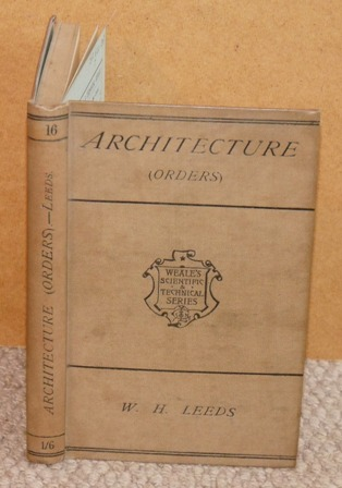 Image for Architecture. Rudimentary Architecture for the Use of Beginners and Students. The Orders and their Aesthetic Principles with illustrative engravings. Fourteenth edition with appendix and glossarial index. Weale's Scientific and Technical Series.