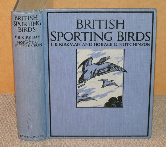 Image for British Sporting Birds. The chapters on the natural history of each bird and the plates illustrating the book drawn from the British Bird Book.