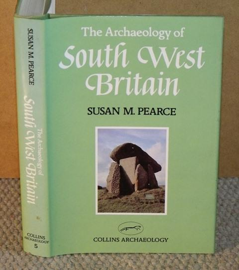 Image for The Archaeology of South West Britain.