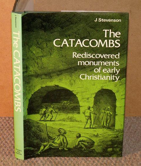 Image for The Catacombs. Rediscovered monuments of early Christianity.